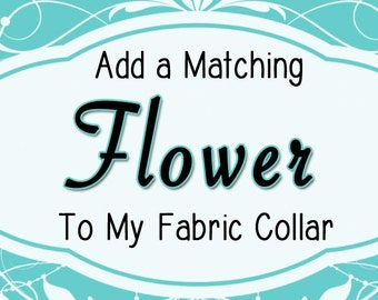 Fabric Flower Add On - Dog Collar Attachment