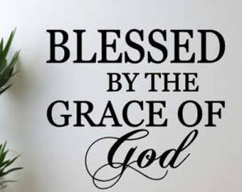 Blessed by the grace of God vinyl wall decal