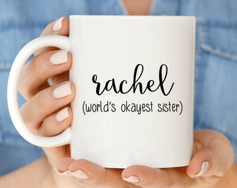 Sister Gift | Personalized Worlds Okayest Sister Mug | Funny Mug for Sister | Sister Quote Mug | Mug for Sister  Gift Idea
