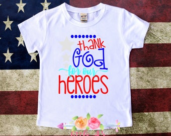Thank God for our heroes, Patriotic, 4th of July, Memorial Day, Veterans Day, July 4th, Independence Day, red white blue, usa