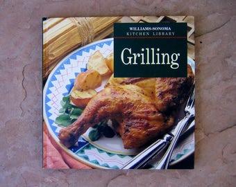 Grilling Cookbook, Williams Sonoma Kitchen Library Grilling Cookbook, 1992 Vintage Cookbook