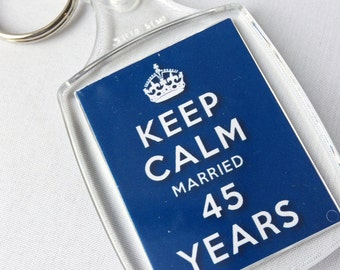 Keep Calm 45th Sapphire Wedding Anniversary Married 45 Years Keyring Gift