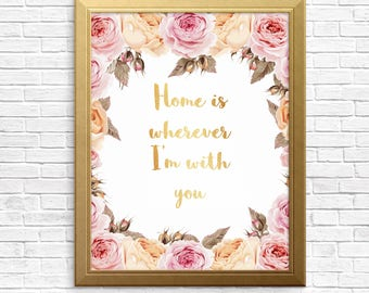 Home is wherever I'm with you, gold foil lettering, wall decor, Floral rose, vintage flower, print, digital art, instant download