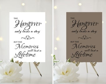 A4/A5 Printed Wedding Sign - The hangover only lasts a day...