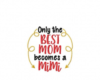 Only the Best Mom becomes a Mimi - Kitchen - Towel Design - 2 Sizes Included - Embroidery Design -   DIGITAL Embroidery DESIGN