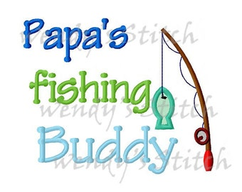 Papa's fishing buddy applique machine embroidery design instant download