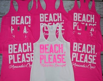 BEACH PLEASE Bachelorette tanks Bridal Party tank top Bride and Bridesmaids Personalized tank tops