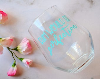 Gum would be perfection, Funny glass, Friends quotes, Chandler Bing, Friends fan gift, Friends TV show, Quote wine glass, Gifts for her