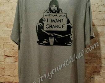Banksy I Want Change T shirt. Banksy Art Shirt