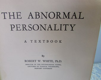 The Abnormal Personality Book by Robert W. White, Ph.D. 1948 Hardcover First Edition Textbook