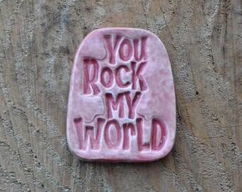 "Rare Earth Magnet, Ceramic, ""You Rock My World"""