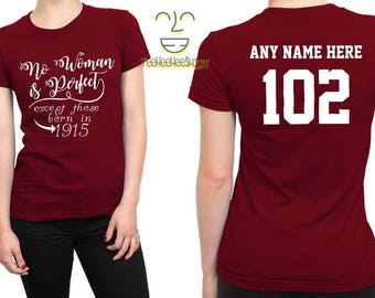 1915 No Woman Is Perfect Except 102nd Birthday Party Shirt, 102 years old shirt, limited edition 102 year old, 102nd birthday party  shirt