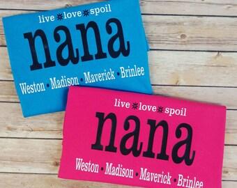 Live Love Spoil Nana- nana shirts- grandma shirts- grandma gifts- nana- nanna- grandma- mema-