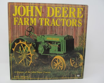 John Deere Farm Tractors - A History Of The John Deere Tractor by Randy Leffingwell