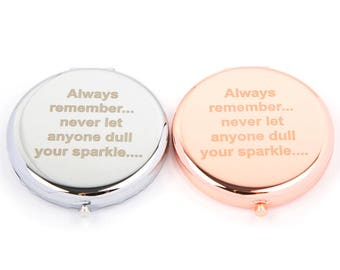 Dull Sparkle Compact Mirror-Rose Gold Mirror-Silver Mirror-Slogan Mirror-Never let anyone dull your sparkle...