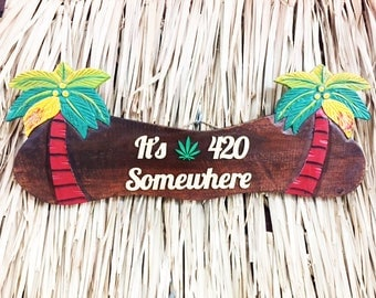 It's 420 Somewhere, Laser cut wood sign