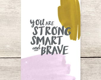 Strong, Smart, and Brave watercolor greeting card | Encouragement card