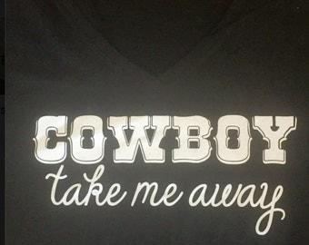 Cowboy Take Me Away Dixie Chicks shirt