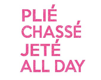 Plie Chasse Jete Dance Iron On Decal