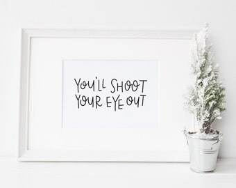 Shoot your eye out quote // 8x10 print // Funny Christmas quote // Christmas wall art // Christmas printable // A Christmas Story quote