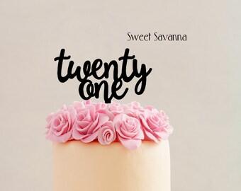 Twenty One Cake Topper - Birthday Cake Topper - Acrylic Cake Topper