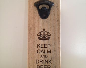 Recycled Pine Bottle opener - Keep Calm and Drink Beer