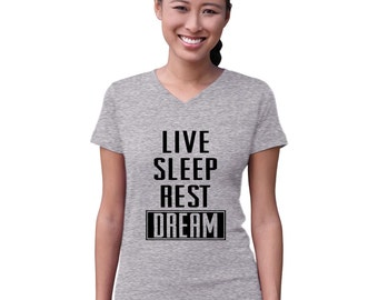 Live, Sleep, Rest, and Dream Modern Fit V-Neck Ladies' T-Shirt