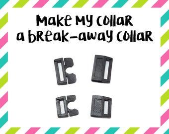 Make My Collar a Break Away Collar - Breakaway Collar - Break-Away Collar - Quick Release Collar - Cat Collar - Daycare Collar - Tag Collar