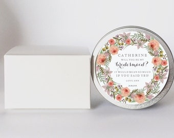 """Personalised 6oz """"Will you be my bridesmaid?"""" Gift Soy candle tins by Mahina. 35 hour burn time."""