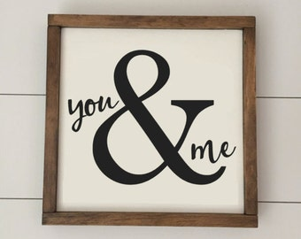 You and Me // You & Me Sign // Framed Wood Sign // Valentines Gift // Valentine Decor // Farmhouse Decor // Wedding Sign // Gifts for Her