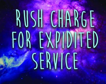 Rush Charge for Expidited Service (1 week min) CONTACT BEFORE PURCHASING