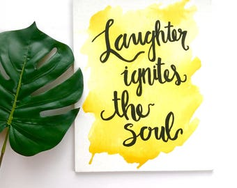 """Laughter Ignites The Soul Handmade Watercolor Calligraphy Canvas 8x10"""""""