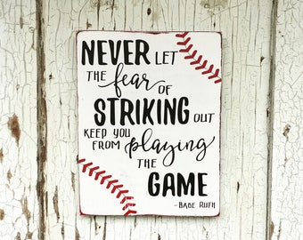 "Never Let The Fear Of Striking Out Keep You From Playing The Game - Babe Ruth Quote - 9"" x 12"" Wood Sign - Baseball - Inspiration"