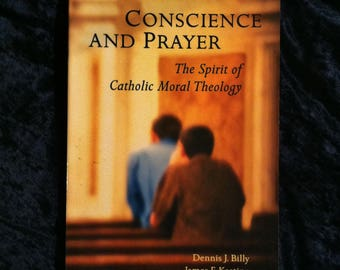 Conscience And Prayer - The Spirit Of Catholic Moral Theology