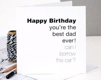 Funny Birthday Card For Dad; 'Can I Borrow The Car?'; GC205