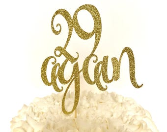 29 again cake topper/ 29ish cake Topper/ 30th Birthday Cake Topper/ birthday cake topper