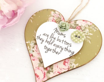 Mums are like buttons, they hold everything together...Wooden Hanging Heart...