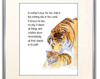 A Mother's Love Quote. Tiger and cub with quote. A Mothers love for her child is like nothing else in the world. A Mother's love is fierce