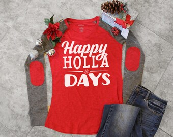 Christmas Shirt, Funny Sayings, Ugly Christmas Shirt, Happy Holla Days, Women's Christmas, elbow patch t-shirt, Elbow Patch Tee, Graphic Tee