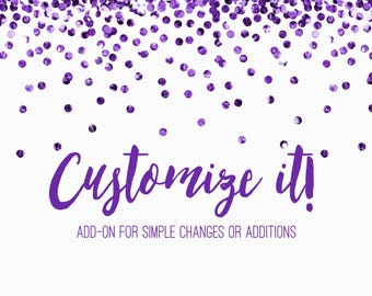 Add On: Customize Your Instant Digital Order With SIMPLE Changes.