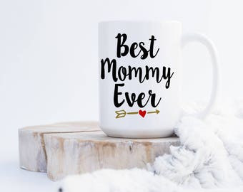 Best Mommy Ever (any name) Coffee Mug