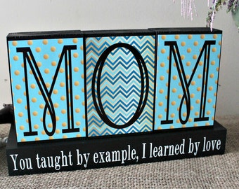 Gifts For Mom, Mother's Day Gift, Mom Birthday Gift, Gifts for Her, You taught by example, I learned by love, Mom Christmas Gift, Mom Sign