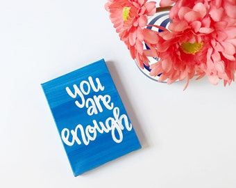 You Are Enough - Inspirational Gift - Gifts for Her - Small Gift - Personalized Gift - I Am Enough - Canvas Art - Canvas Painting - Wall Art