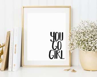You go girl print, you go girl quote, inspirational print, motivational print, office wall art, girl quote, typography print, simple art
