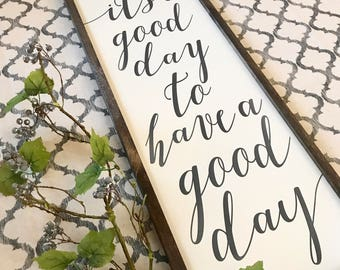 Its a good day to have a good day 14x36 / hand painted / wood sign / farmhouse style / rustic