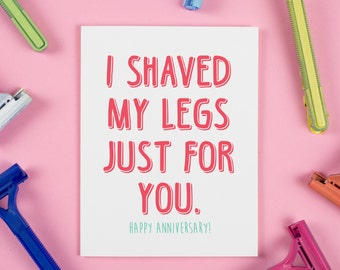 Shaved My Legs Anniversary Card, Love, Marriage