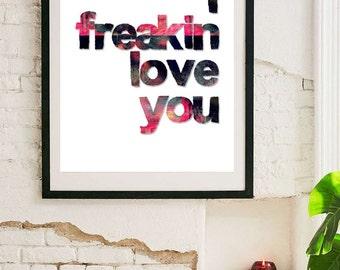 I freakin love you Digital wall art printable