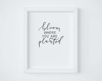 Bloom Where You Are Planted || Hand lettered print