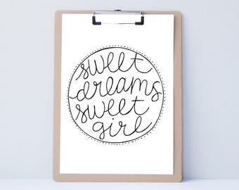 Sweet Dreams Sweet Girl Hand lettered art, print, typography gift, holiday present, bedroom nursery baby shower, card, mom sister friend