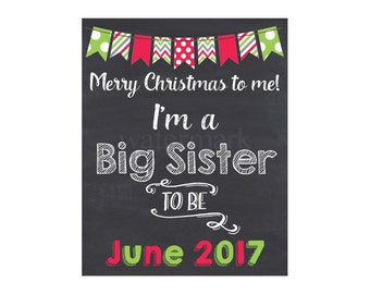 Christmas Pregnancy Announcement Reveal I'm going to be a Big Sister Sign Chalkboard Photo Prop Merry Christmas to me I'm a Big Sister to Be
